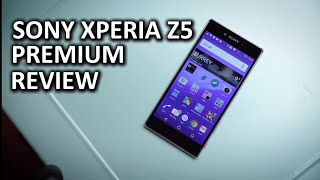 Sony Xperia Z5 Premium Review - The 4K craze continues...