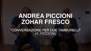 """ANDREA PICCIONI, ZOHAR FRESCO  """" Conversazione per due tamburelli"""" ( A. Piccioni )"""
