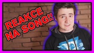 REAKCE NA MŮJ SONG!!