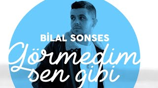Bilal SONSES - Görmedim Sen Gibi (Lyric Video)