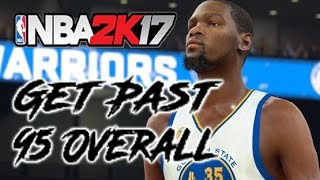 How to Get From 95 Overall to 99 Overall - NBA 2K17