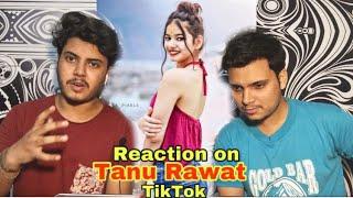 PAKISTANI Reaction on Tanu Rawat Tik Tok Video | Trending Reels Videos