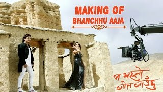 Making of Bhanchhu Aaja | MA YESTO GEET GAUCHHU | Ft Pooja Sharma, Paul Shah