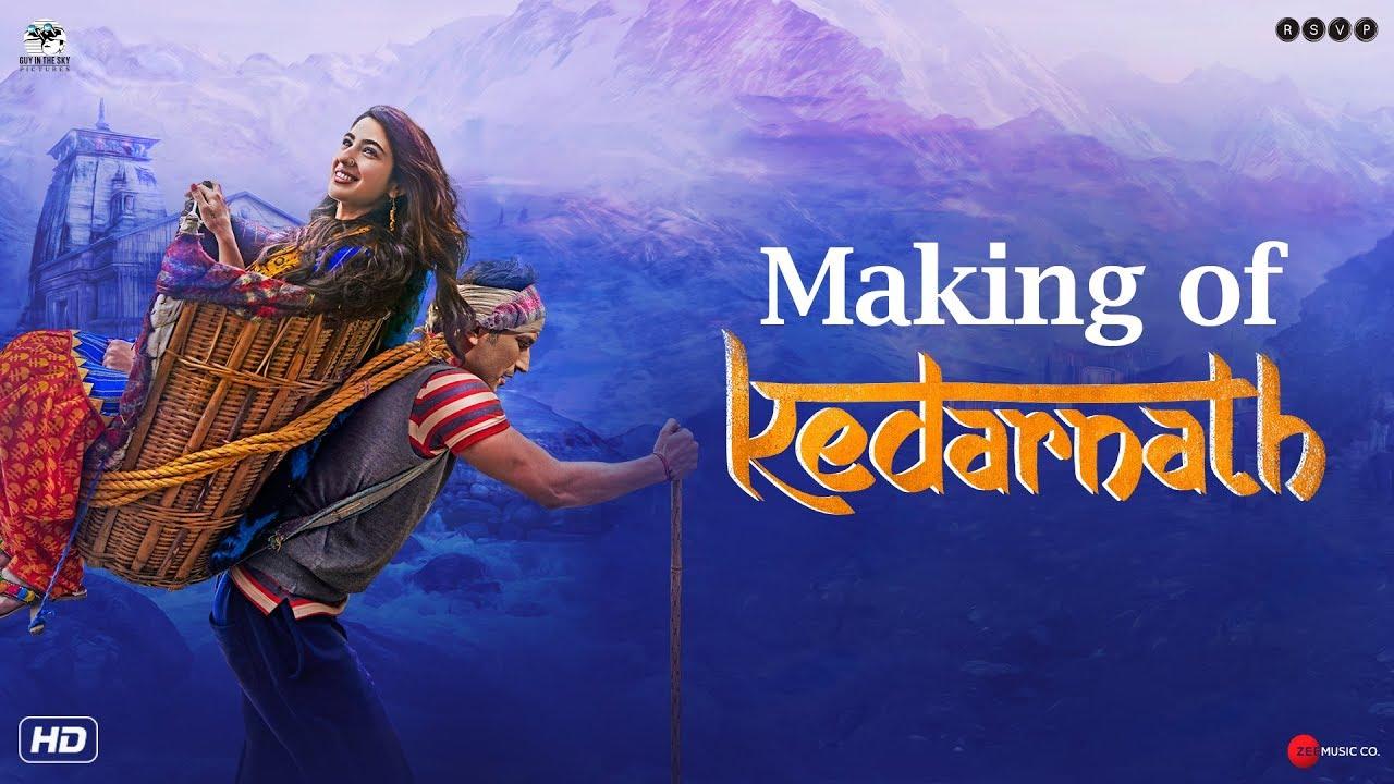 Making Of Kedarnath Sushant Singh Rajput Sara Ali Khan Abhishek Kapoor Youtube