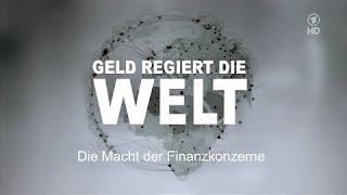 Geld regiert die Welt - Die Macht der Finanzkonzerne