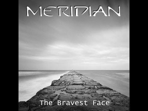 Meridian - The Bravest Face (lyrics video)