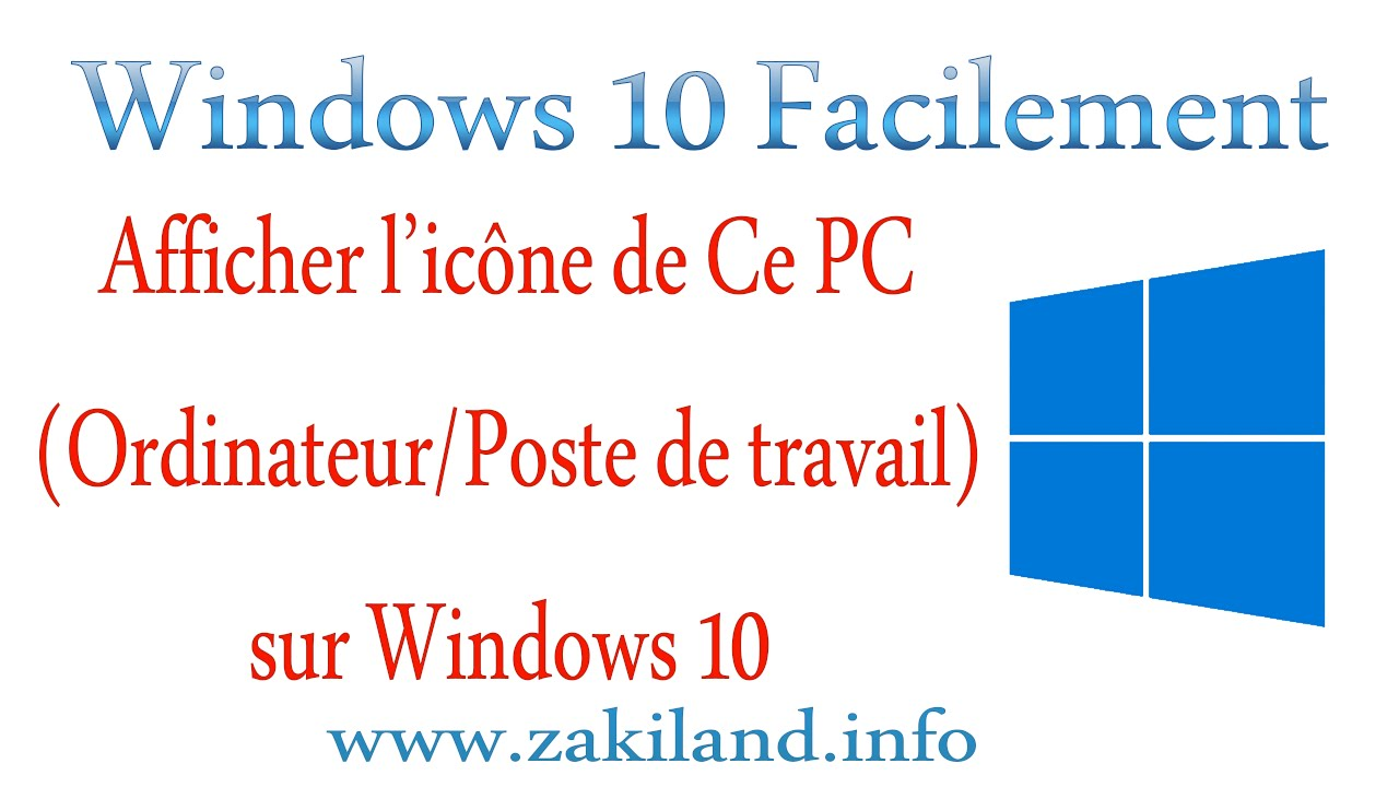 Windows 10 facilement tuto afficher l 39 ic ne ce pc - Afficher ordinateur sur bureau windows 8 ...