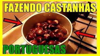 DECIDIMOS FAZER CASTANHAS PORTUGUESAS COZIDAS!