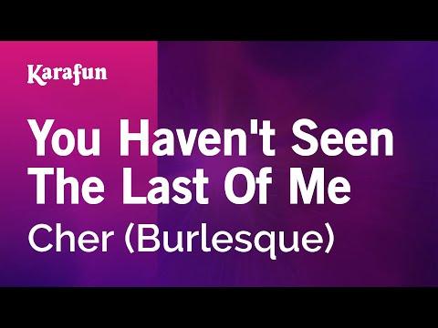 Karaoke You Haven't Seen The Last Of Me - Cher *
