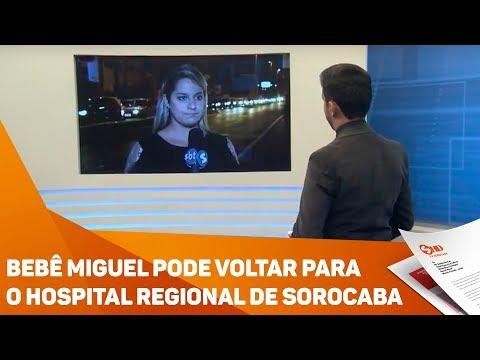 Bebê Miguel pode voltar para o Hospital Regional de Sorocaba - TV SOROCABA/SBT