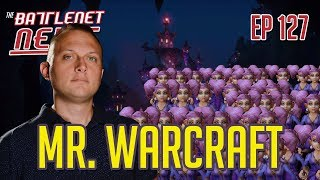 Mr. Warcraft | Battlenet News Ep 127