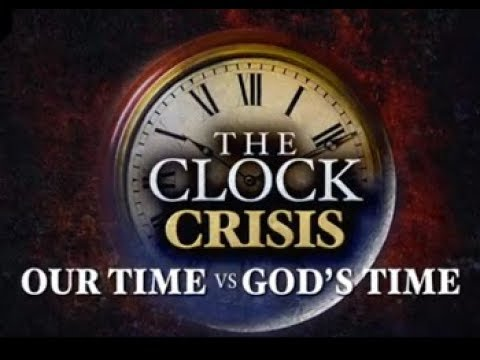 The Clock Crisis - Our Time vs God's Time