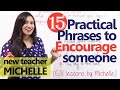15 Practical phrases to encourage somebody. - Free English lessons