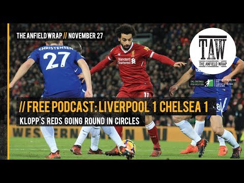 Free Podcast: Liverpool 1 Chelsea 1