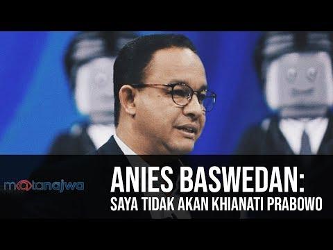 Mata Najwa Part 1 - Drama Orang Kedua: Anies Baswedan: Saya Tidak akan Khianati Prabowo