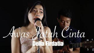 AWAS JATUH CINTA - ARMADA (Live Cover) Della Firdatia