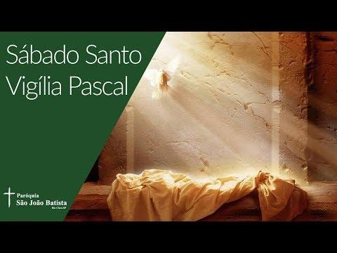 20/04/2019 - Paróquia São João Batista - Sábado Santo – Vigília Pascal