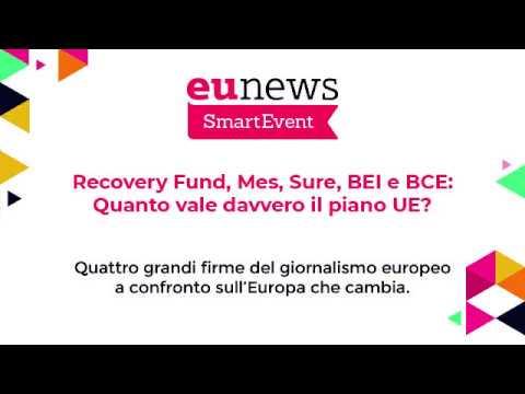 SmartEvent   Recovery Fund, Mes, Sure, BEI e BCE: Quanto vale davvero il piano UE?