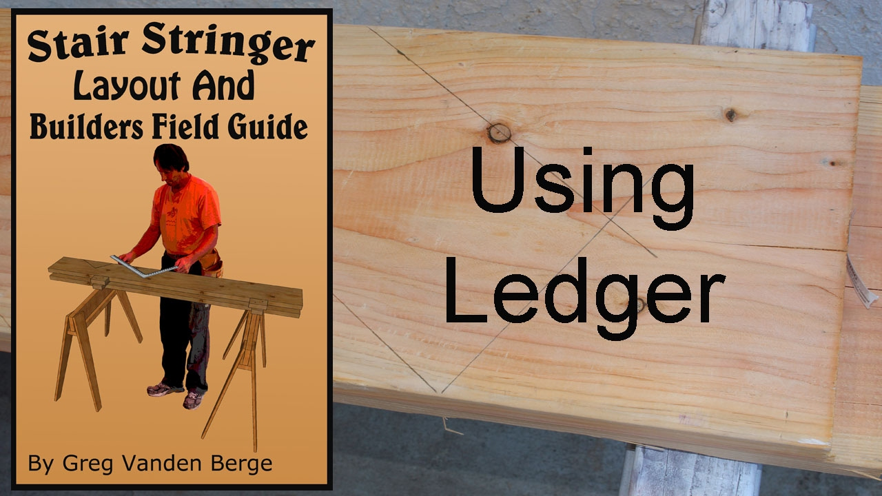 Using Ledger   Stair Stringer Layout And Builders Field Guide Book Examples