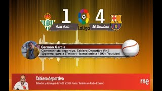 Germán García | Goles | Real Betis 1-4 FC Barcelona | La Liga | Audio RNE 17/03/2019