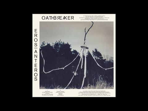 Oathbreaker - Eros|Anteros (Full Album)