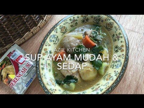 Sup Ayam Mudah dan Sedap