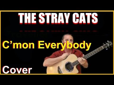 C'mon Everybody Acoustic Guitar Cover - The Stray Cats Chords & Lyrics Sheet