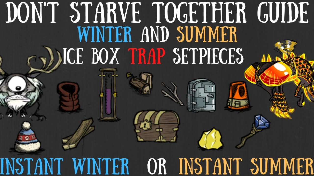 Don't Starve Together Guide: Winter/Summer Ice Box Trap Setpieces