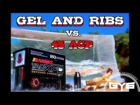 Barnes TAC-XPD 45acp vs. Gel & Ribs--[GY6 Ballistic Test #9]