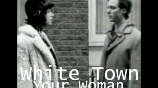 "White Town ""Your Woman"" (J5 Extended Edit) [1997]"