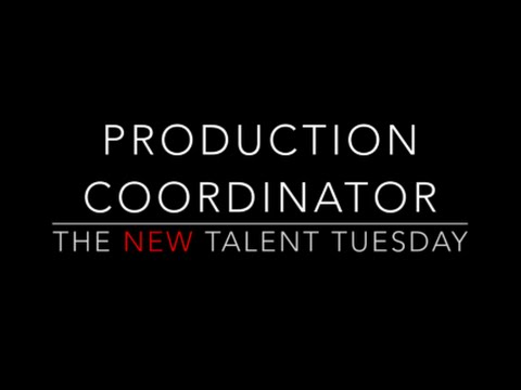 The New Talent Tuesday: Production Coordinator