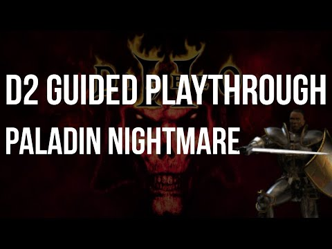 Let's Play Diablo 2 - Paladin Nightmare Difficulty Guided Playthrough