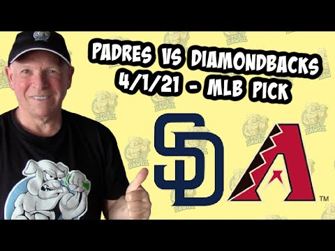 San Diego Padres vs Arizona Diamondbacks 4/1/21 MLB Pick and Prediction MLB Tips (Betting Pick)
