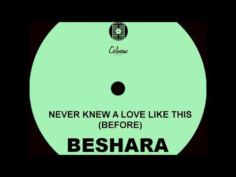 Beshara - Never knew a love (like this before)....Lovers Rock