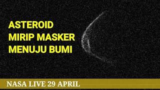 Asteroid Raksasa Mirip Masker Mendekati Bumi pada 29 April 2020