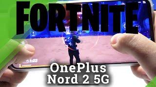 Test výkonu Fortnite na OnePlus Nord 2 5G - Hratelnost - Kontrola MediaTek Dimensity 1200 5G FPS