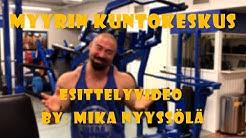 Myyrin Kuntokeskus Esittelyvideo By: Mika Nyyssölä