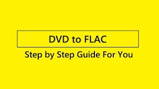 How to rip DVD to FLAC?