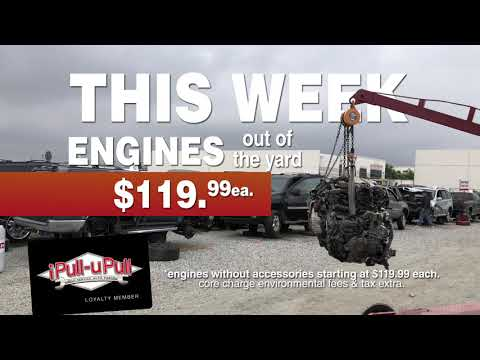 119.99 Engine Sale At IPull-uPull Auto Parts In Fresno And Stockton