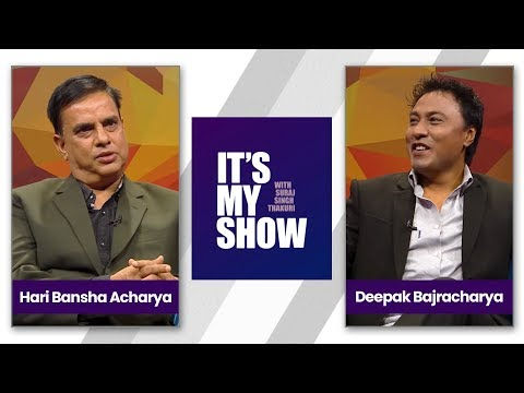 Hari Bansha Acharya & Deepak Bajracharya | It's my show with Suraj Singh Thakuri | 14 April 2018