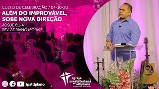 Além do Improvável, Sobe Nova Direção - Culto de Celebração - IP Altiplano - 04/10