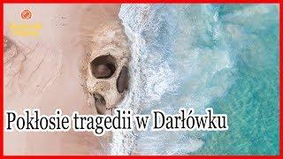 straszne! Pokłosie tragedii w Darłówku. nieprawdopodobny....