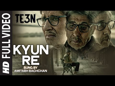KYUN RE Full Video Song | TE3N | Amitabh Bachchan, Nawazuddin Siddiqui & Vidya Balan | T-Series