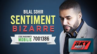 BILAL SGHIR - Sentiment Bizarre Official Video 2019 | بلال الصغير