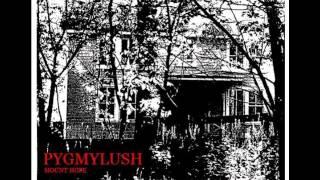 Pygmy Lush -- Dreams Are Class