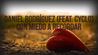 Daniel Rodriguez - Con miedo a recordar ( Con Cyclo )