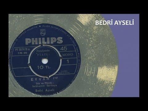 Bedri Ayseli - Eyvah (Official Audio)