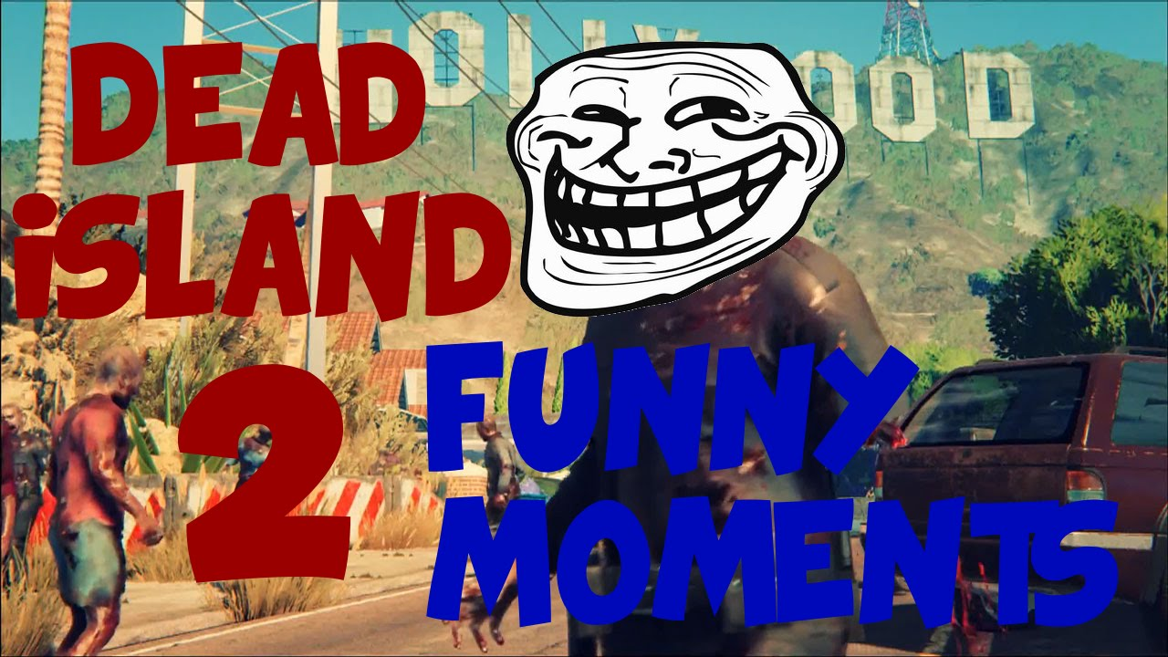 Dead Island Funny Montage