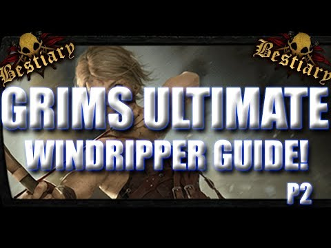 Grim's ULTIMATE Guide to Windripper