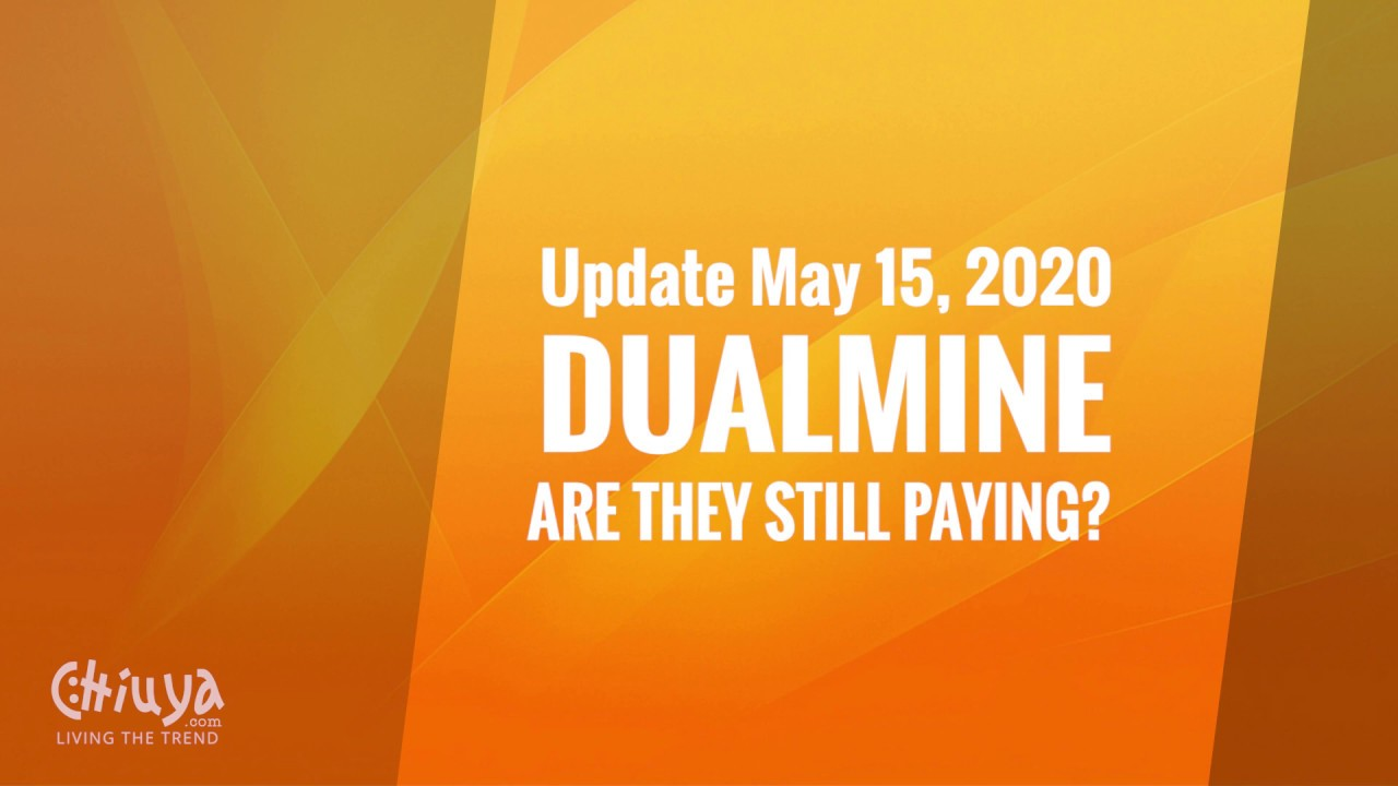 Dualmine - Are they still paying? - Update May 15 2020